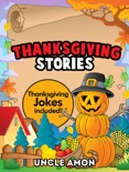 Thanksgiving Stories: Thanksgiving Jokes Included! book summary, reviews and downlod