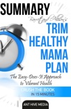 Barrett & Allison's Trim Healthy Mama Plan: The Easy-Does-It Approach to Vibrant Health and a Slim Waistline Summary book summary, reviews and downlod