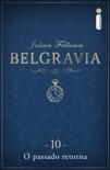 Belgravia: O passado retorna (Capítulo 10) book summary, reviews and downlod