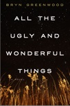 All the Ugly and Wonderful Things book summary, reviews and download