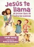 Jesús te llama: Mi primer libro de historias bíblicas book summary, reviews and downlod