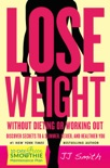 Lose Weight Without Dieting or Working Out book summary, reviews and downlod