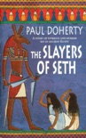The Slayers of Seth (Amerotke Mysteries, Book 4) book summary, reviews and downlod