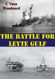 The Battle For Leyte Gulf [Illustrated Edition] book summary, reviews and download
