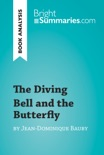 The Diving Bell and the Butterfly by Jean-Dominique Bauby (Book Analysis) book summary, reviews and downlod