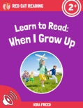 Learn to Read: When I Grow Up book summary, reviews and download