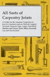 All Sorts of Carpentry Joints book summary, reviews and downlod