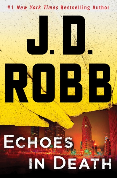 Echoes in Death by J. D. Robb Book Summary, Reviews and E-Book Download