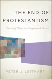The End of Protestantism book summary, reviews and downlod