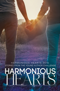 Harmonious Hearts 2016 - Stories from the Young Author Challenge E-Book Download
