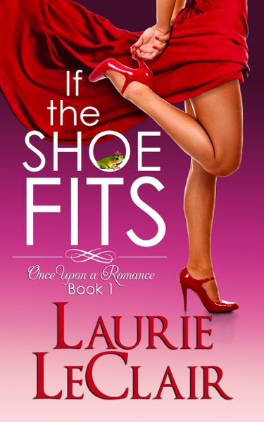 If the Shoe Fits by Laurie LeClair Book Summary, Reviews and E-Book Download