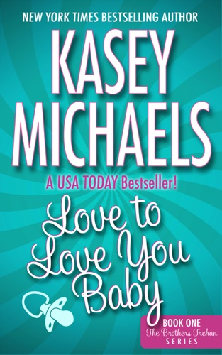 Love To Love You Baby by Kasey Michaels E-Book Download
