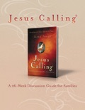 Jesus Calling Book Club Discussion Guide for Families book summary, reviews and downlod