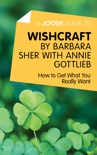 A Joosr Guide to... Wishcraft by Barbara Sher with Annie Gottlieb book summary, reviews and downlod