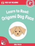 Learn to Read: Origami Dog Face book summary, reviews and download