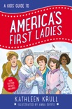 A Kids' Guide to America's First Ladies book summary, reviews and downlod