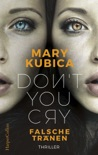 Don't You Cry - Falsche Tränen book summary, reviews and downlod