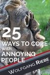 25 Ways of Coping with Annoying People book summary, reviews and downlod