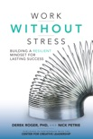 Work without Stress: Building a Resilient Mindset for Lasting Success book summary, reviews and downlod