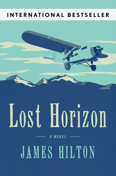 Lost Horizon by James Hilton Book Summary, Reviews and E-Book Download