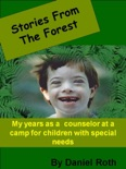 Stories from the Forest: Stories by a Counselor at a Camp for Children with Special Needs book summary, reviews and download