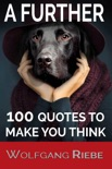 A Further 100 Quotes To Make You Think book summary, reviews and downlod
