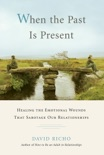 When the Past Is Present book summary, reviews and download