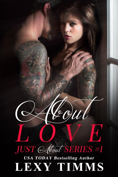 About Love by Lexy Timms Book Summary, Reviews and E-Book Download