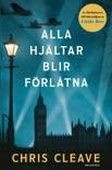 Alla hjältar blir förlåtna book summary, reviews and downlod