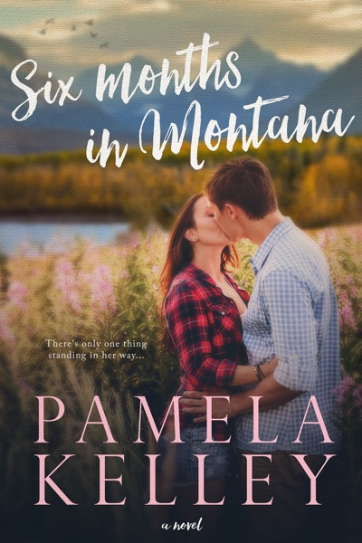 Six Months in Montana by Pamela M. Kelley Book Summary, Reviews and E-Book Download