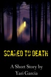 Scared to Death book summary, reviews and downlod