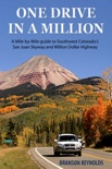 One Drive in a Million: A Mile-by-Mile guide to Southwest Colorado's San Juan Skyway and Million Dollar Highway book summary, reviews and download