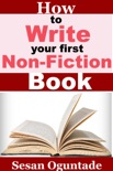 How To Write Your First Non-Fiction Book book summary, reviews and download