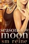 Seasons of the Moon Series, Books 1-4: Six Moon Summer, All Hallows' Moon, Long Night Moon, and Gray Moon Rising