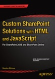 Custom SharePoint Solutions with HTML and JavaScript book summary, reviews and download