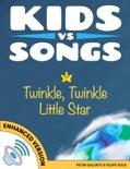 Kids vs Songs: Twinkle Twinkle Little Star (Enhanced Version) e-book