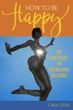 How to be Happy (No Fairy Dust or Moonbeams Required) book summary, reviews and download