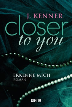 Closer to you (3): Erkenne mich E-Book Download