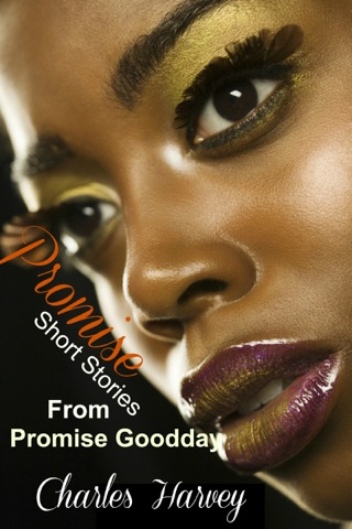 Promise: Short Stories From Promise Goodday by Charles Harvey E-Book Download