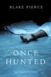 Once Hunted (A Riley Paige Mystery—Book 5) book summary, reviews and downlod