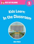 Kids Learn: In the Classroom book summary, reviews and download
