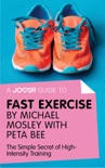 A Joosr Guide to... Fast Exercise by Michael Mosley with Peta Bee book summary, reviews and downlod