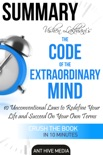 Vishen Lakhiani's The Code of the Extraordinary Mind: 10 Unconventional Laws to Redfine Your Life and Succeed On Your Own Terms Summary book summary, reviews and downlod