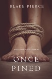 Once Pined (A Riley Paige Mystery—Book 6) book summary, reviews and downlod