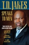 T. D. Jakes Speaks to Men, 3-in-1 book summary, reviews and downlod