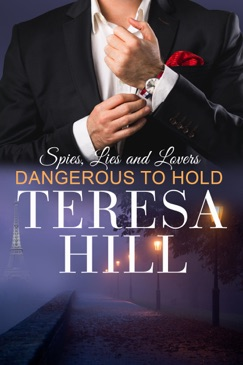 Dangerous To Hold (Spies, Lies & Lovers - Book 4) E-Book Download