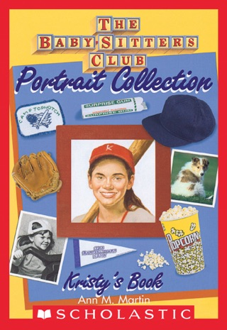 Kristy's Book (The Baby-Sitters Club Portrait Collection) by Scholastic Inc. book summary, reviews and downlod