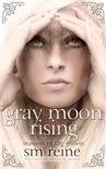 Gray Moon Rising book summary, reviews and downlod