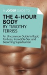 A Joosr Guide to... The 4-Hour Body by Timothy Ferriss book summary, reviews and downlod