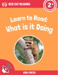 Learn to Read: What Is It Doing book summary, reviews and download